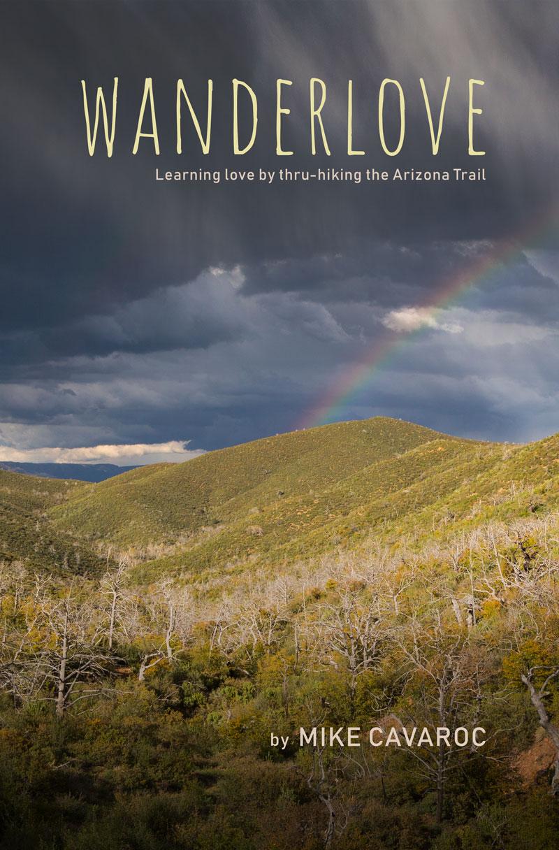Wanderlove: Learning Love by Thru-Hiking the Arizona Trail